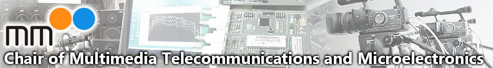 Chair of Multimedia Telecommunications and Microelectronics